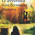 Laura Parise-Le avversità non fermano l'amore