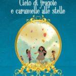 Maria Letizia Cerati-Cielo di fragole e caramelle alle stelle