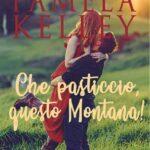 Pamela M. Kelley-che pasticcio, questo Montana