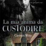 Carmen Weiz - La mia anima da custodire
