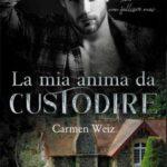 Carmen Weiz-La mia anima da custodire
