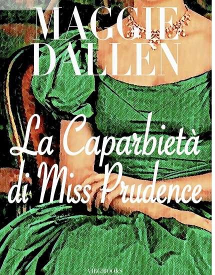 Maggie Dallen-La caparbietà di miss Prudence