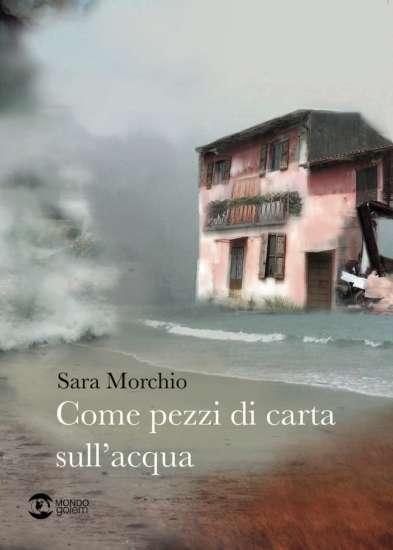 Sara Morchio-come pezzi di carta sull'acqua
