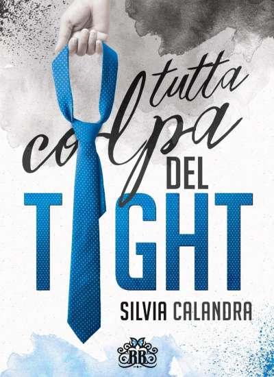Silvia Calandra-Tutta colpa del tight