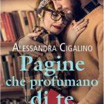 Alessandra Cigalino-Pagine che profumano di te