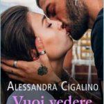 Alessandra Cigalino-Vuoi vedere che ti amo