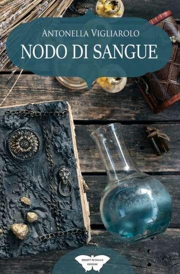 Antonella Vigliarolo-nodo di sangue