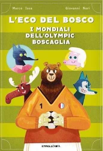 Marco Iosa-L'Eco del Bosco. I Mondiali dell'Olympic Boscaglia