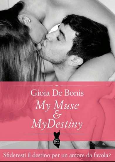 Gioia De Bonis-My Muse and my destiny