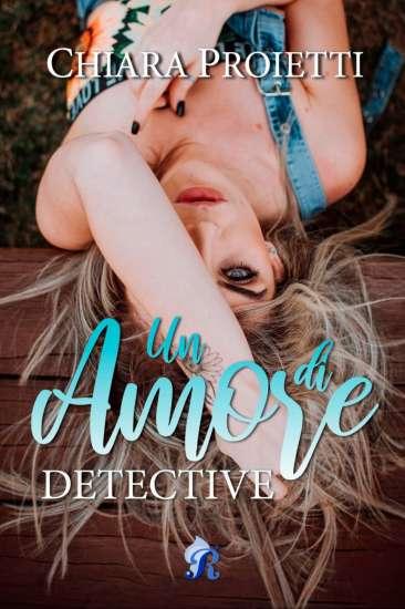 Chiara Proietti-Un amore di detective