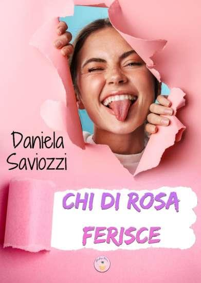 Daniela Saviozzi-chi di rosa ferisce