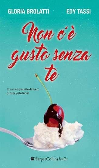 Gloria Brolatti-Edy Tassi-Non c'è gusto senza te