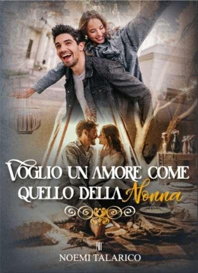 Noemi Talarico-Voglio un amore come quello della nonna