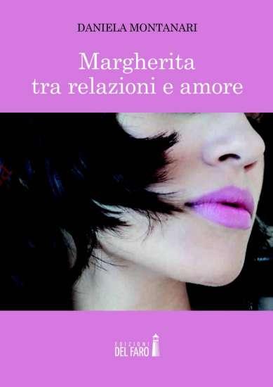 Daniela Montanari-Margherita tra relazioni e amore