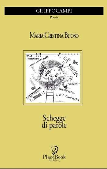 Maria Cristina Buoso-Schegge di parole